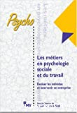 Les métiers en psychologie sociale et du travail
