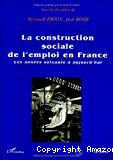 Construction sociale de l'emploi en France (La)