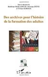 Des archives pour l'histoire de la formation des adultes