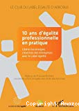 10 ans d'égalité professionnelle en pratique