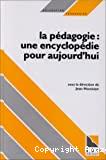 Pédagogie, une encyclopédie pour aujourd'hui (La)