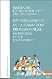 Décentralisation et formation professionnelle