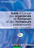 Guide à l'usage des organismes de formation et des formateurs indépendants