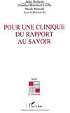 Pour une clinique du rapport au savoir