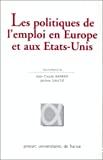 Politiques de l'emploi en Europe et aux Etats-Unis (Les)