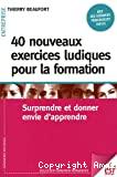 40 nouveaux exercices ludiques pour la formation