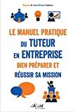 Le manuel pratique du tuteur en entreprise
