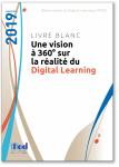 Une vision à 360° sur la réalité du digital learning. Livre blanc