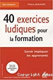 40 exercices ludiques pour la formation