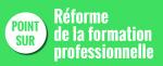 Point sur la réforme de la formation professionnelle