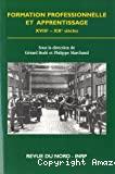 Formation professionnelle et apprentissage XVIIIème - XXème siècles