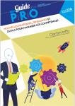 Nouvelles pratiques, tendances et outils pour manager les compétences. Edition 2021 (guide pro 2020)