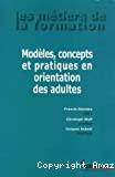 Modèles, concepts et pratiques en orientation des adultes