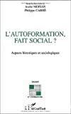 L'autoformation, fait social ?