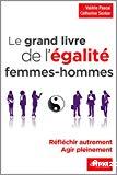 Le grand livre de l'égalité femmes-hommes