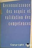 Reconnaissance des acquis et validation des compétences