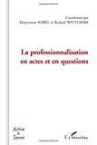 La professionnalisation en actes et en questions