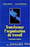 Transformer l'organisation du travail
