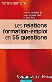 Les relations formation-emploi en 55 questions