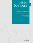 Céreq échanges, n°13 - décembre 2019 - Transport et Logistique. Rencontre interministérielle sur l'offre de certification et les métiers