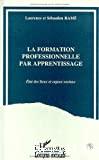 Formation professionnelle par apprentissage (La)