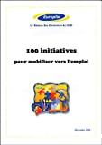 100 initiatives pour mobiliser vers l'emploi