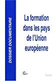 Formation dans les pays de l'Union européenne (La)