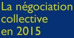 La négociation collective en 2015