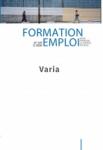 Formation emploi, n°149 - janvier - mars 2020 - Professionnalisation : un long chemin pour certains