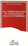 Apprentissages du changement dans l'entreprise (Les)