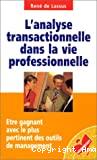 Analyse transactionnelle dans la vie professionnelle (L')