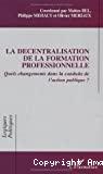 La décentralisation de la formation professionnelle. Quels changements dans la conduite de l'action publique ?
