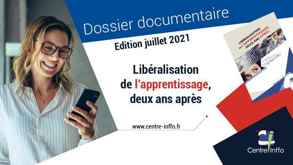 Libéralisation de l'apprentissage, deux ans après - Edition juillet 2021