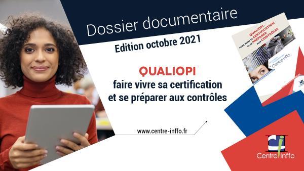 Qualiopi : faire vivre sa certification et se préparer aux contrôles - Edition octobre 2021