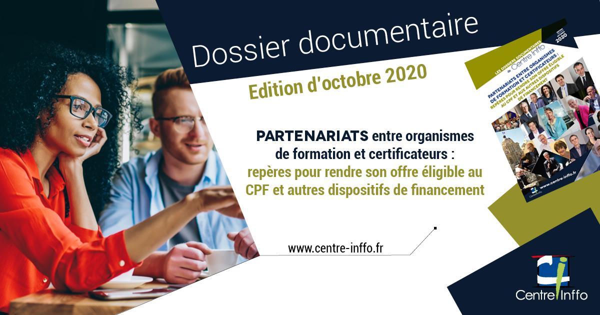 Partenariats entre organismes de formation et certificateurs : repères pour rendre son offre éligible au CPF et aux autres dispositifs de financement - Edition mise à jour octobre 2020