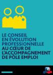 Le conseil en évolution professionnelle au coeur de l'accompagnement de Pôle emploi