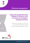 Approche prospective des métiers à l'horizon 2022 en Alsace Champagne - Ardenne Lorraine