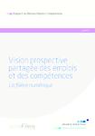 Vision prospective partagée des emplois et des compétences - la filière numérique  - application/pdf