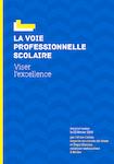 La voie professionnelle scolaire - Viser l'excellence - application/pdf