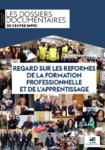 Regard sur les réformes de la formation professionnelle et de l'apprentissage  - application/pdf