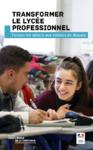 Transformer le lycée professionnel
