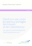Construire une vision prospective partagée des emplois et des compétences - application/pdf