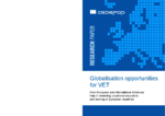 Globalisation opportunities for VET : how European and international initiatives help in renewing vocational education and training in European countries