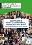 Certifications, blocs de compétences, répertoires nationaux: nouveau mode d'emploi pour une offre gagnante