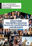 Structurer vos certifications en blocs de compétences : une nécessité