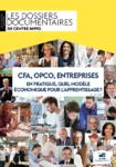 CFA, Opco, entreprises: en pratique, quel modèle économique pour l'apprentissage Dossier doc - application/pdf