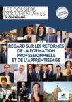 Regard sur les réformes de la formation professionnelle et de l'apprentissage - 11ème édition, novembre 2019