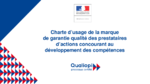 Charte d'usage de la marque de garantie qualité des prestataires d'actions concourant au développement des compétences