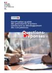 Certification qualité des prestataires d'actions concourant au développement des compétences - Questions-réponses. V1
