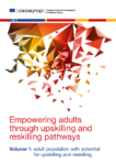 Empowering adults through upskilling and reskilling pathways - Volume 1: adult population with potential for upskilling and reskilling